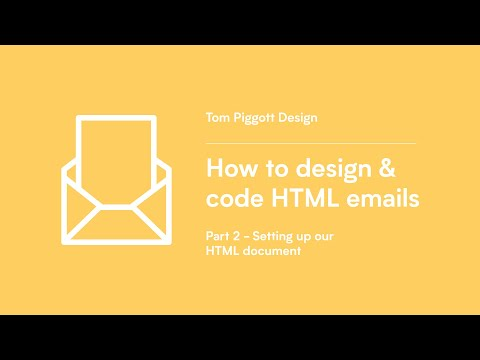 How To Design & Code HTML Emails (Part 2 - Setting Up Our HTML Document)