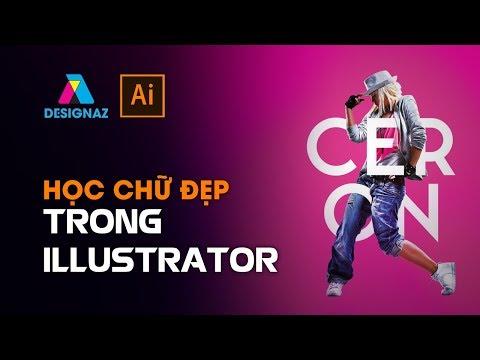 Cách sử dụng Chữ Trong Illustrator, làm thế nào để học chữ đồ họa trong illustrator tốt nhất