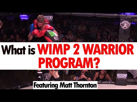 Matt Thornton Explains Wimp 2 Warrior MMA Program • Martial Arts Journey