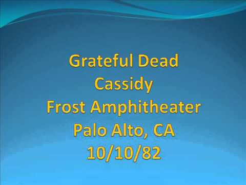 Grateful Dead - Cassidy - 10/10/82 - Frost Amphitheater