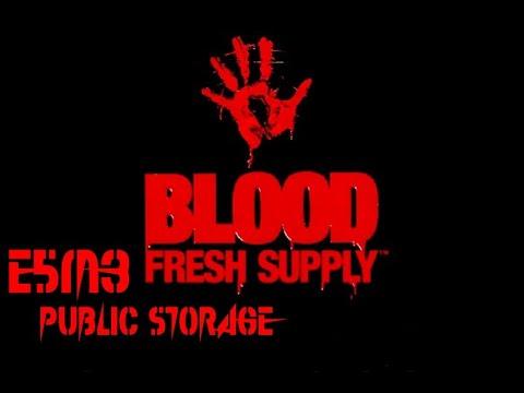 Blood (Fresh Supply) E5M3: Public Storage (100%)  