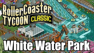 Roller Coaster Tycoon Classic - White Water Park