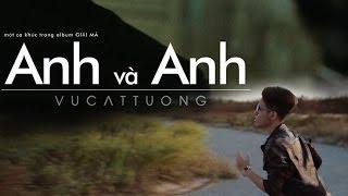 ANH VÀ ANH (OFFICIAL MV)