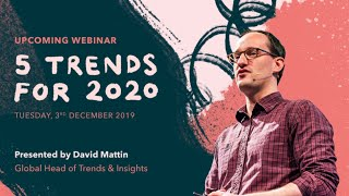 5 Trends for 2020 | TrendWatching Webinar