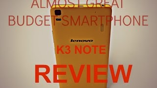 Lenovo K3 Note Review - Almost Great Budget Smartphone