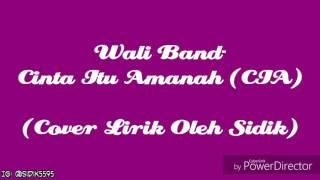 Lirik Lagu Wali - Cinta Itu Amanah (CIA) - (Cover Lirik Oleh Sidik) #26