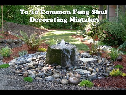 To 10 Common Feng Shui Decorating Mistakes