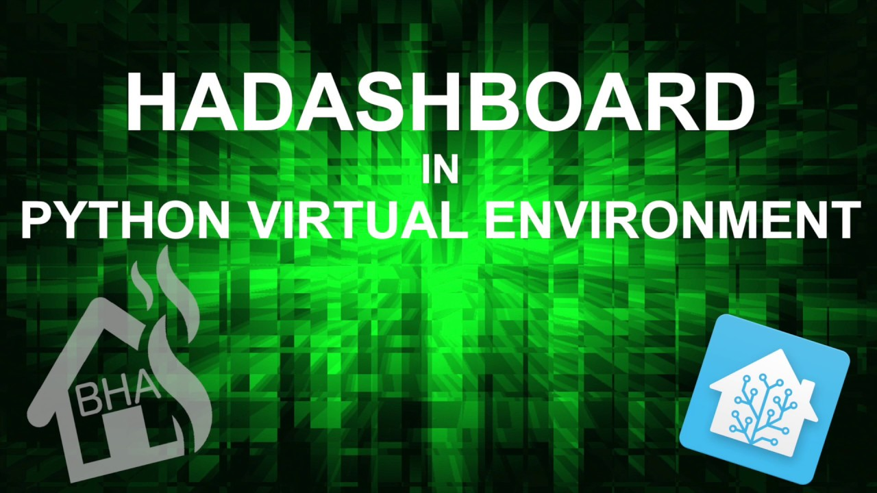 HAdashboard in a Python Virtual Environment!! | UPSchannel eu