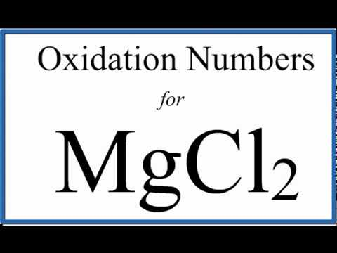 How To Find The Oxidation Number For Mg In MgCl2     (Magnesium Chloride)