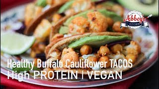 VEGAN Buffalo Cauliflower & Chickpea Hard TACOS | High PROTEIN | Healthy