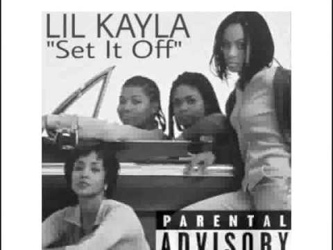 Lil Kayla - Set It Off