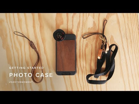 Moment - Getting Started With Your New Photo Case