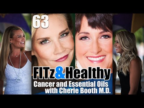Cancer and Essential Oils with Cherie Booth M.D. - Podcast 63