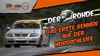 Das erste Rennen auf der Nordschleife | Der Rohde | GTronix360° Team mcchip-dkr