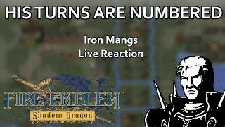 Fire Emblem Shadow Dragon Iron Mangs Live Reaction feat. ???
