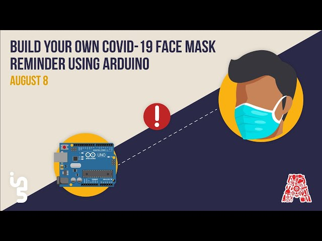 Build Your Own Covid-19 Face-Mask Reminder using Arduino