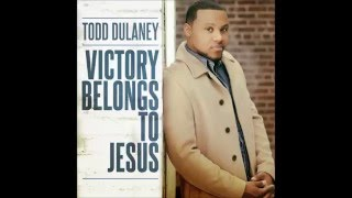 Todd Dulaney - Victory Belongs To Jesus (RADIO EDIT) (AUDIO ONLY)
