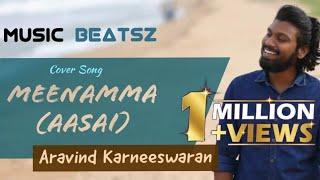 Meenamma Cover Song | Aasai | Aravind Karneeswaran | Deva | A Refreshing & Soulful Cover Series