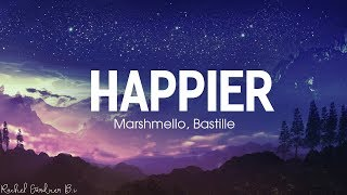 Happier Lyrics - Marshmello, Bastille