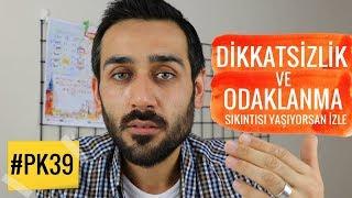 #PK39 Dikkatsizlik ve Odaklanma Sıkıntısı Yaşayanlara 5 Faydalı  Taktik