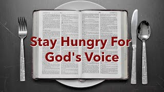 Stay Hungry for God's Voice | Pastor King James