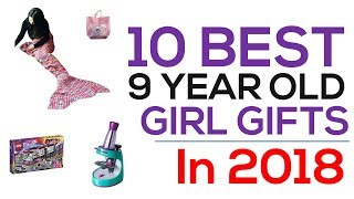 10 Best 9 Year Old Girl Gifts