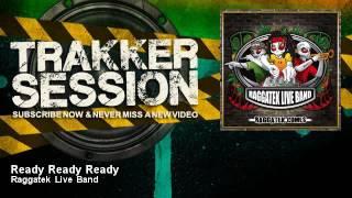 Raggatek Live Band - Ready Ready Ready