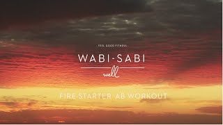 Wabi-Sabi Well Fire-Starter Ab Workout