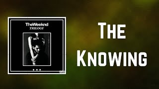 The Weeknd - The Knowing (Lyrics)