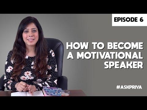 Priya Kumar - How to become a Motivational Speaker — Episode 6