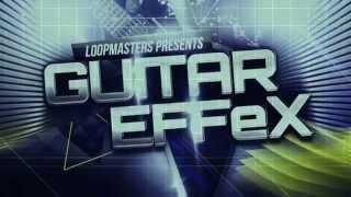 Guitar SFX Samples - Loopmasters Guitar Effex