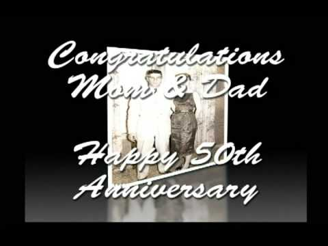 Mom And Dads 50th Wedding Anniversary Tribute