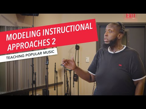 Modeling Instructional Approaches pt 2 | Teaching Popular Music in the Classroom