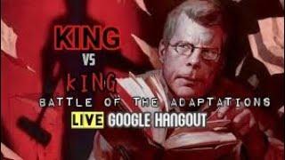 KING vs KING Adaptations *LIVE* Google Hangout with MAT & AMANDA