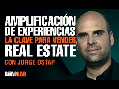 Jorge Ostap - Amplificación de Experiencias; La Clave para Vender Real Estate