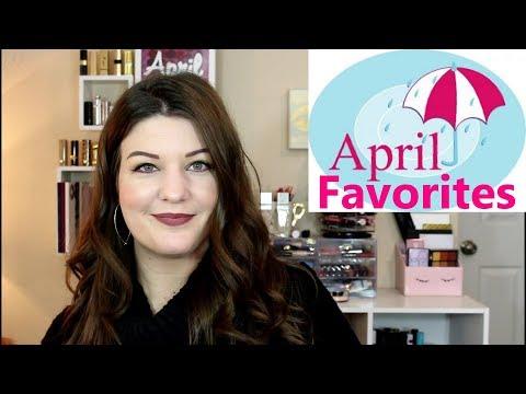 April Makeup Favorites   2018   Monthly...