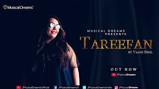 Tareefan || Cover || Vaani Behl || Veere di Weeding || Badshah || Musical Dreams || Latest Song 2018