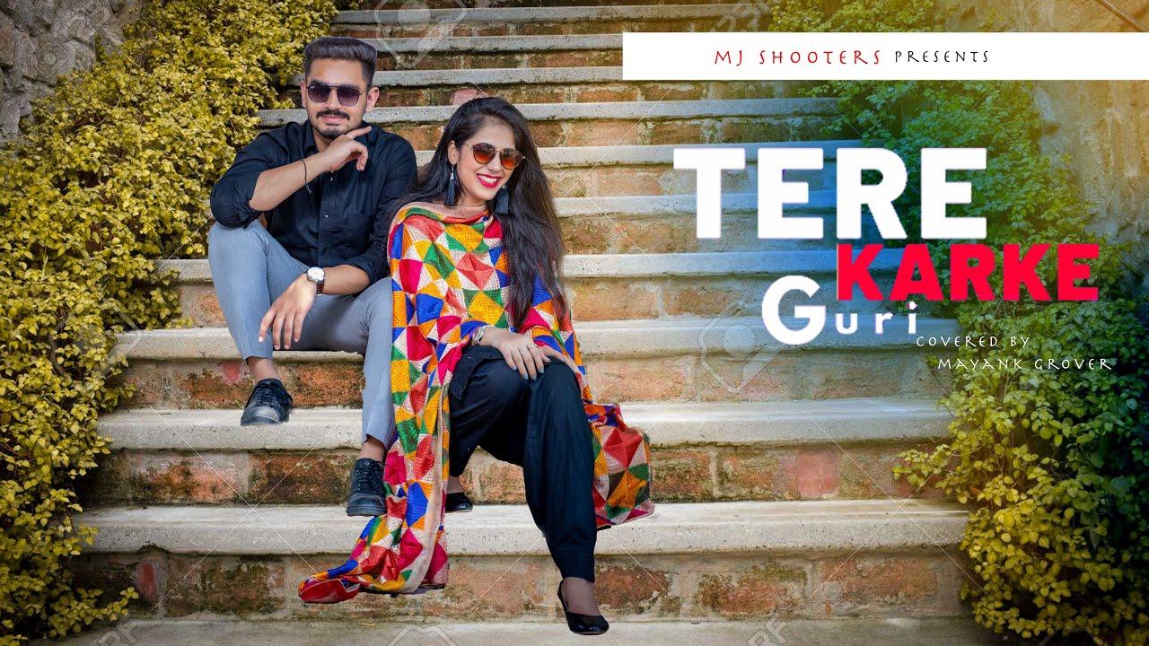 TERE KARKE | GURI | LOVE STORY | MGC CREATIONS
