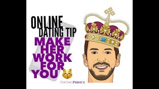Make Her Work For Your Attention | Online Dating Tips