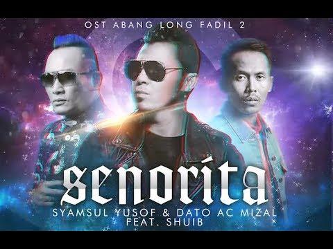 Lirik Lagu Senorita - Syamsul Yusof, Dato AC Mizal feat Shuib ᴴᴰ