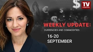 InstaForex tv news: Market dynamics: currencies and commodities (September 16 - 20)