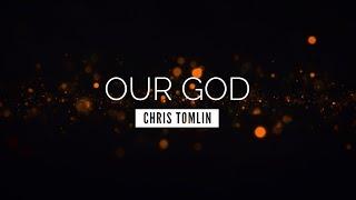 Our God - Chris Tomlin | LYRIC VIDEO