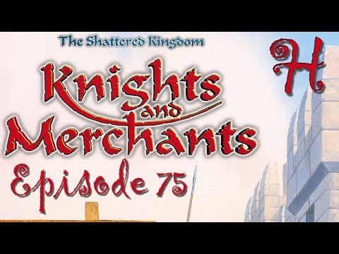 Knights and Merchants - Episode 75 - The end...