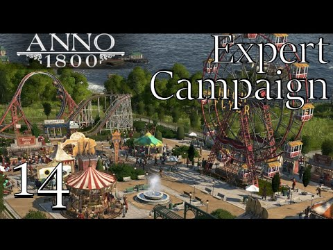 anno-1800-campaign-expert-difficulty-let's-play---the-amusement-park!-|-complete-edition-dlc-|-#14