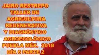 JAIRO RESTREPO, DIAGNÓSTICO AGRO SOSTENIBLE, RESULTADOS DE LA PRÁCTICA (2), DÍA 6 PARTE 2