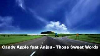 Candy Apple feat Anjou - Those Sweet Words