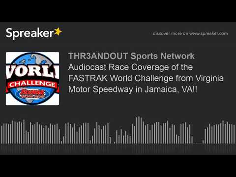 Audiocast Race Coverage of the FASTRAK World Challenge from Virginia Motor Speedway in Jamaica, VA!!