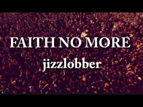 FAITH NO MORE - JIZZLOBBER (video)