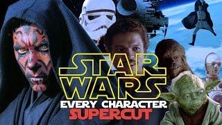 STAR WARS - Every Character (Supercut)