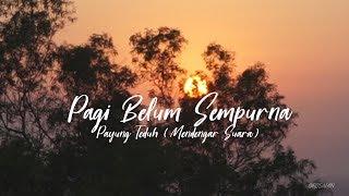 Payung Teduh - Pagi Belum Sempurna (Unofficial Lyric Video)